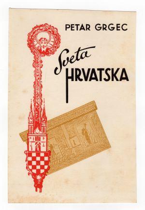 MUO-008308/13: Petar Grgec SVETA HRVATSKA: korice knjige