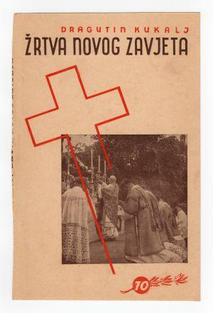 MUO-008308/10: Dragutin Kukalj ŽRTVA NOVOG ZAVJETA: korice knjige